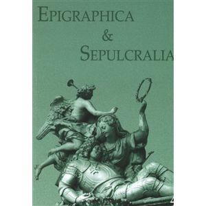 Epigraphica & Sepulcralia 4. Fórum epigrafických a sepulkrálních studií - kol.