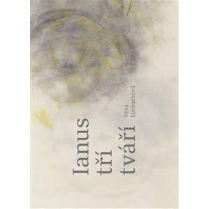 Ianus tří tváří - Věra Linhartová