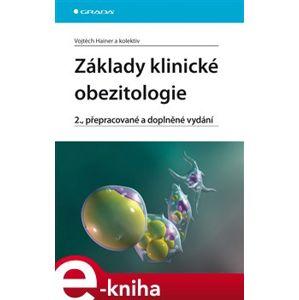 Základy klinické obezitologie. 2., přepracované a doplněné vydání - Vojtěch Hainer