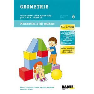 Geometrie (3. a 4.třída). Matematika a její aplikace - Svatopluk Mareš, Petra Cemerková Golová, Naděžda Kalábová