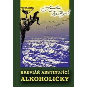 Breviář abstinující alkoholičky - Jarmila Týnková