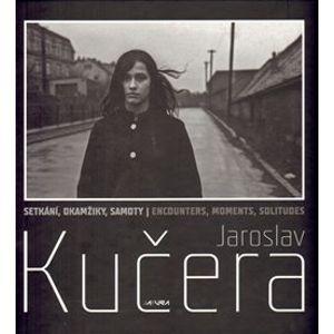 Setkání, okamžiky, samoty – Jaroslav Kučera - Jaroslav Kučera