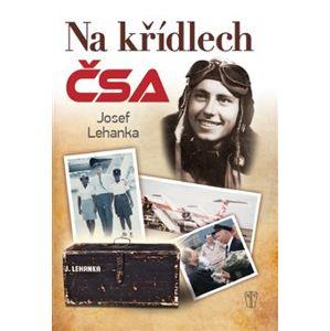 Na křídlech ČSA - Josef Lehanka