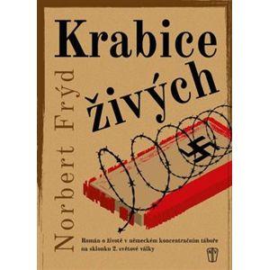 Krabice živých. Román o životě v německém koncentračním táboře na skonku 2. světové války - Norbert Frýd