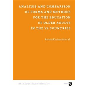 Analysis and Comparison of Forms and Methods for the Education of Older Adults in the V4 Countries - Renata Kociánová