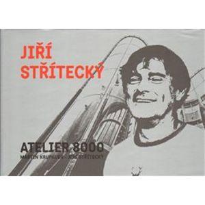 Jiří Střítecký - ATELIER 8000. Martin Krupauer - Jiří Střítecký - Martin Krupauer
