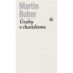 Úvahy o chasidismu - Martin Buber