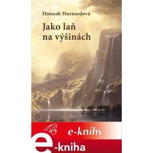 Jako laň na výšinách - Hannah Hurnardová e-kniha