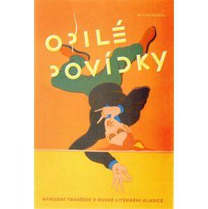 Opilé povídky. Národní tragédie v ruské literární klasice