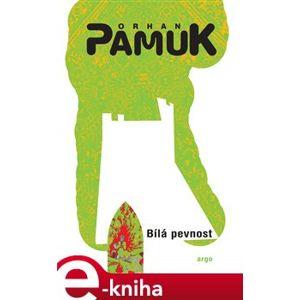 Bílá pevnost - Orhan Pamuk e-kniha