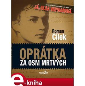 Oprátka za osm mrtvých - Roman Cílek e-kniha