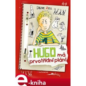 Hugo má prvotřídní plán! - Sabine Zett e-kniha
