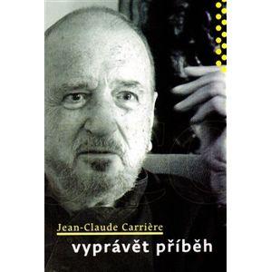 Vyprávět příběh - Jean-Claude Carriere