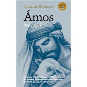 Ámos. Boží prorok - Francine Riversová