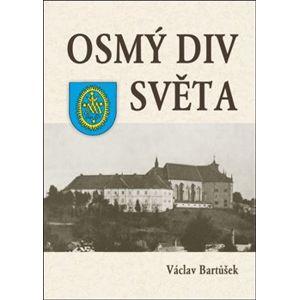 Osmý div světa - Václav Bartůšek