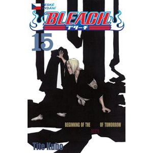 Bleach 15: Beginning of the Death of Tomorrow - Tite Kubo