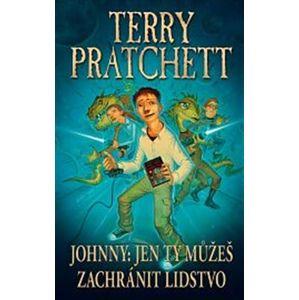 Johnny: Jen ty můžeš zachránit lidstvo - Terry Pratchett