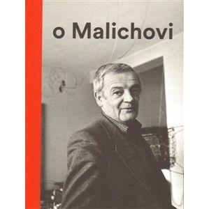 Vlček o Malichovi. Vzpomínky, dokumenty a interpretace 1969–2014 - Tomáš Vlček