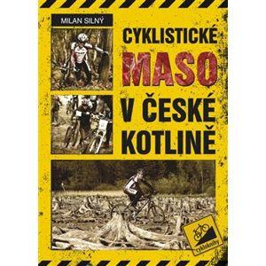 Cyklistické maso v České kotlině - Milan Silný