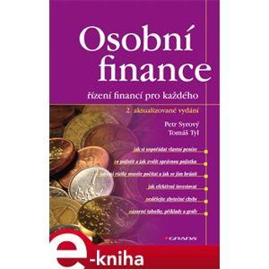 Osobní finance. 2. aktualizované vydání - řízení financí pro každého - Petr Syrový, Tomáš Tyl e-kniha