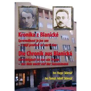Kronika z Blanické - Spravedlnost je jen sen - z nějž probudí až smrti den - Ivo Hugo Sklenář, Ivo Tomáš Adolf Sklenář