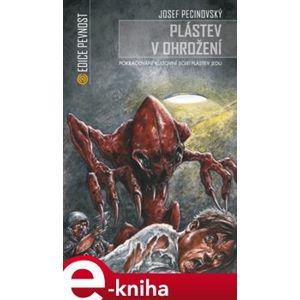 Plástev v ohrožení - Josef Pecinovský e-kniha