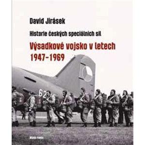 Výsadkové vojsko v letech 1947-1969. Historie českých speciálních sil – I. díl - David Jirásek
