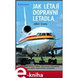 Jak létají dopravní letadla - Julien Evans e-kniha