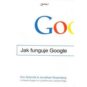 Jak funguje Google - Eric Schmidt, Jonathan Rosenberg
