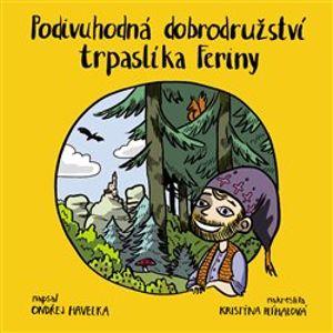 Podivuhodná dobrodružství trpaslíka Feriny - Ondřej Havelka