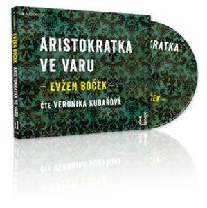 Aristokratka ve varu, CD - Evžen Boček