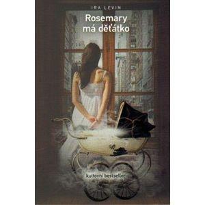 Rosemary má děťátko. Kultovní bestseller - Ira Levin