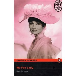 My Fair Lady + MP3. Penguin Readers Level 3 Pre-intermediate - Alan J. Lerner