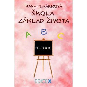 Škola základ života - Hana Pekárková