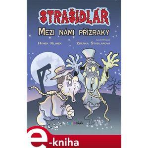 Strašidlář - Mezi námi přízraky - Hynek Klimek e-kniha
