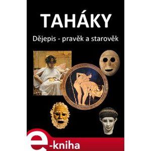 Taháky. Dějepis - pravěk a starověk - Fejk Fejkal e-kniha