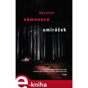 Umíráček - Kerstin Ekmanová e-kniha