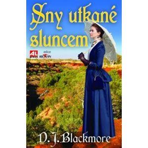 Sny utkané sluncem - D. J. Blackmore