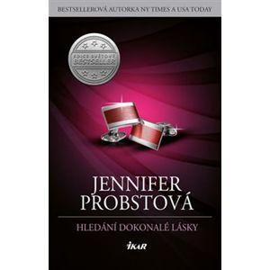 Hledání dokonalé lásky - Jennifer Probstová