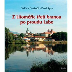 Z Litoměřic třetí branou po proudu Labe - Pavel Rýva, Oldřich Doskočil