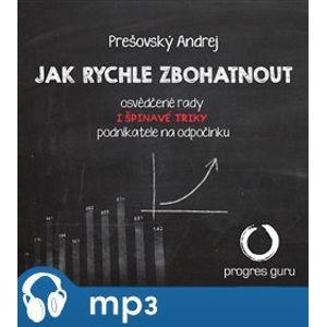 Jak rychle zbohatnout, mp3 - Andrej Prešovský