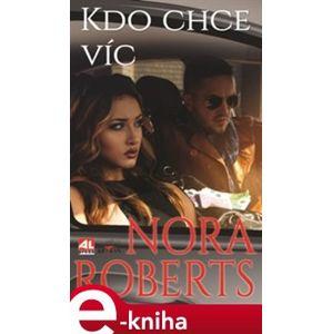 Kdo chce víc - Jana Vlčková, Nora Robertsová e-kniha