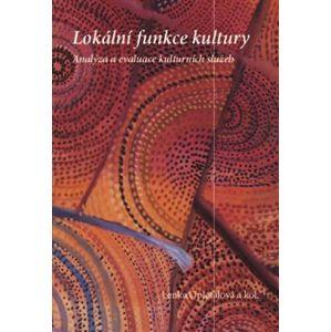 Lokální funkce kultury II. Analýza a evaluace kulturních služeb - Lenka Opletalová