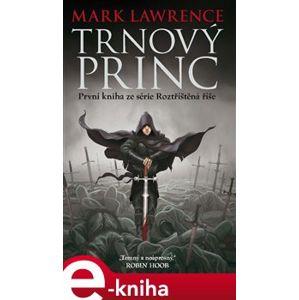 Trnový princ. Rozšířená říše, kniha první - Mark Lawrence e-kniha
