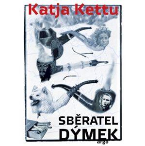 Sběratel dýmek - Katja Kettu
