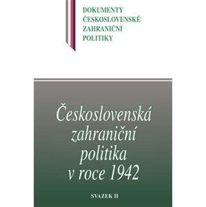 Československá zahraniční politika v roce 1942. Dokumenty československé zahraniční politiky, sv. B/3/2.