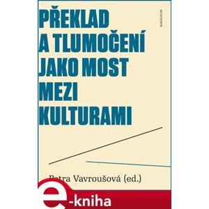 Překlad a tlumočení jako most mezi kulturami e-kniha