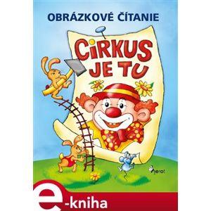 Cirkus je tu! Obrázkové čítanie - Petr Šulc e-kniha