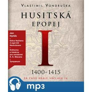 Husitská epopej I. - Za časů krále Václava IV., mp3 - Vlastimil Vondruška