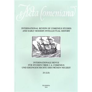 Acta Comeniana 28. International Review of Comenius Studies and Early Modern Intellectual History